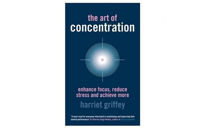 The Art Of Concentration: Enhance Focus, Reduce Stress And Achieve